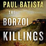 The Borzoi Killings | Paul Batista
