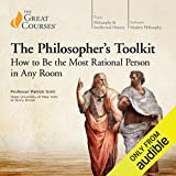 The Philosopher's Toolkit: How to Be the Most Rational Person in Any Room -  The Great Courses