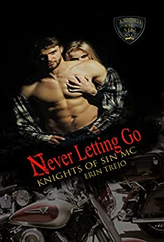 Never Letting Go: Knights Of Sin MC by [Trejo, Erin]