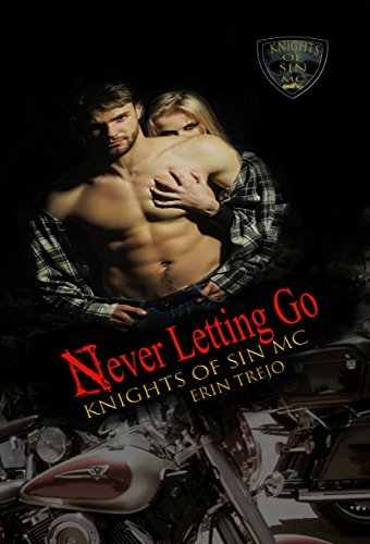 Never Letting Go: Knights Of Sin MC by Erin Trejo ebook deal