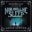 Nor Will He Sleep: An Inspector McLevy Mystery 4 Hörbuch von David Ashton Gesprochen von: David Ashton