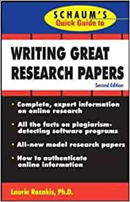 great guide papers quick research schaums writing Visit the following recommended sources to help you choose a topic: mcc's choosing a topic research guide · schaum's quick guide to writing great research papers check out the following library databases (you will be prompted for your meid and password if accessing from off-campus): issues &.