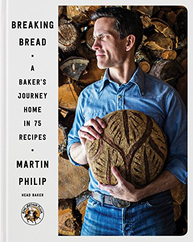Breaking Bread: A Baker's Journey Home in 75 Recipes by Martin Philip