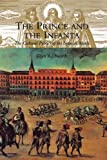 img - for The Prince and the Infanta: The Cultural Politics of the Spanish Match book / textbook / text book