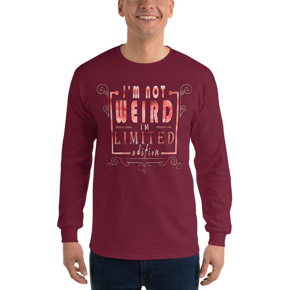 100/% Cotton I am Limited Edition Long Sleeve T Shirt Funny T-Shirt for Men Graphic Im Not Weird