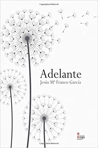 Adelante (Spanish Edition): Jesús María Franco García: 9788490501177: Amazon.com: Books