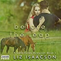 Before the Leap: Gold Valley Romance, Book 1 Audiobook by Liz Isaacson Narrated by Monique Makena