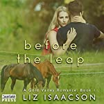 Before the Leap: Gold Valley Romance, Book 1 | Liz Isaacson