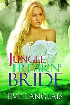 Jungle Freakn' Bride (Freakn' Shifters Book 5) by [Langlais, Eve]
