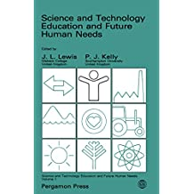 Science and Technology Education and Future Human Needs