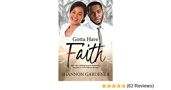 Gotta have faith a clean christian african american romance book christian african american romance book 3 kindle edition by shannon gardener african american club literature fiction kindle ebooks amazon fandeluxe Gallery