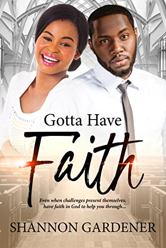 Search : Gotta Have Faith (A Clean Christian African American Romance Book 3)