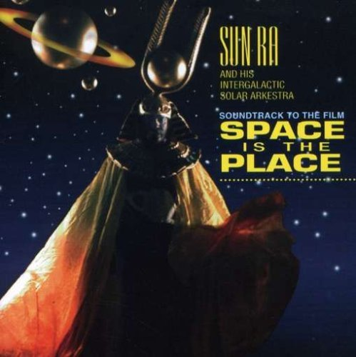 Price comparison product image Space is the Place: Soundtrack to the Film by Sun Ra and His Intergalactic Solar Arkestra (1993-08-02)