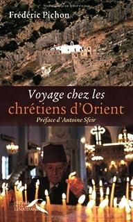 Voyage chez les chrétiens d'Orient, Pichon, Frédéric