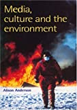 Media, Culture And The Environment, Alison Anderson University of Plymouth., Anderson  Alison, 1857283848