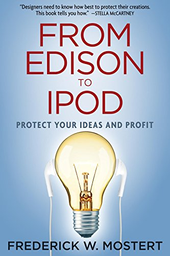 From Edison to iPod: Protect your Ideas and (Profit Ipod)