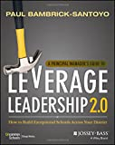 A Principal Manager's Guide to Leverage Leadership: How to Build Exceptional Schools Across Your District