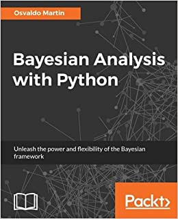 Bayesian Analysis with Python: Osvaldo Martin: 9781785883804