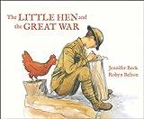 The Little Hen and The Great War [Paperback] [Mar 06, 2014] Jennifer Beck