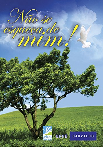 Na?o se esquec?a de mim! (Portuguese Edition)
