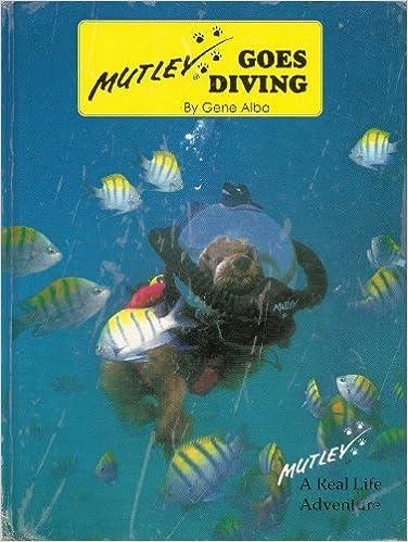 Kostenloser ebookee-Download online Mutley Goes Diving (Mutley's True Life Adventures) 0893468789 by Gene Alba ePub