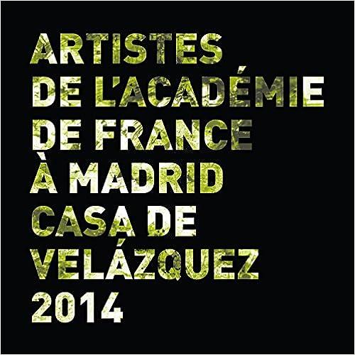Descargas de libros electrónicos gratis para kobo vox Artistes de la Casa de Velázquez. Académie de France à Madrid 2014 en español MOBI 8415636830