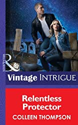 Relentless Protector (Mills & Boon Intrigue) (Thriller - Book 15)