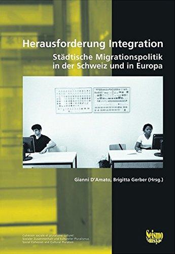 Herausforderung Integration: Städtische Migrationspolitik in der Schweiz und Europa (Sozialer Zusammenhalt und kultureller Pluralismus)