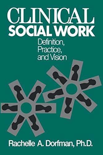 Clinical Social Work: Definition, Practice And Vision (Brunner/Mazel Basic Principles into Practice Series)