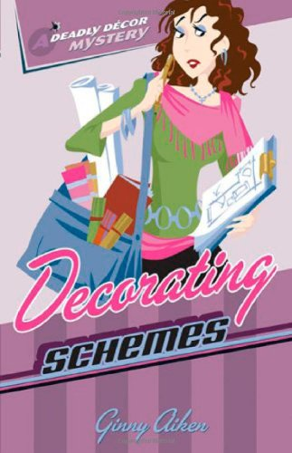 Decorating Schemes (Deadly Décor Mysteries, Book 2)