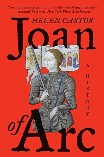 Joan of Arc: A History (St Joan Of Arc Biography For Kids)