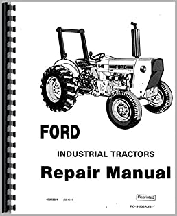 amazon com ford 420 industrial tractor service manual rh amazon com Ford Tractor Parts Manual Ford 1720 Tractor Manual