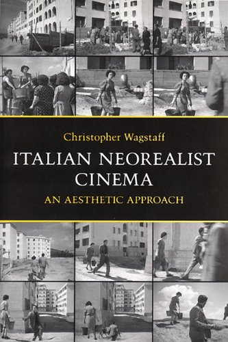 Italian Neorealist Cinema: An Aesthetic Approach (Toronto Italian Studies - Spectacle Toronto