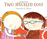 Two Speckled Eggs, Jennifer K. Mann, 0763661686