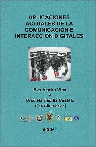 Aplicaciones actuales de la comunicación e interacción digitales ...