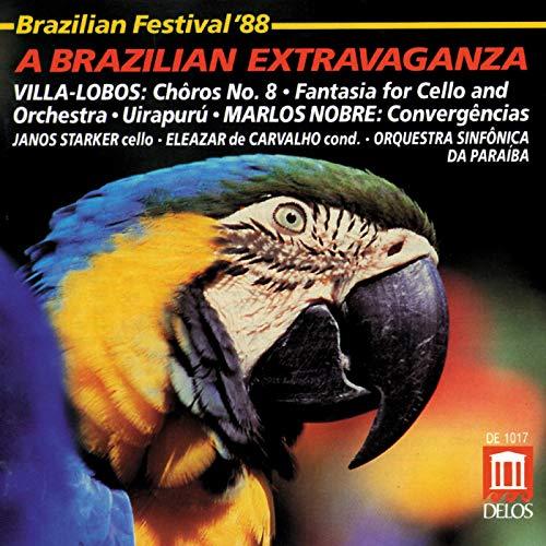 A Brazilian Extravaganza - Heitor Villa-Lobos: Chôros No. 8 / Fantasia for Cello & Orchestra / Uirapuru / Marlos Nobre: Convergências - Janos Starker, Cello