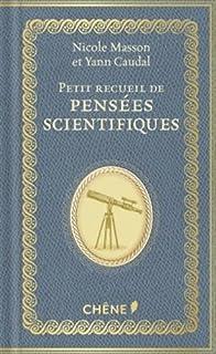 Petit recueil de pensées scientifiques, Masson, Nicole (Ed.)