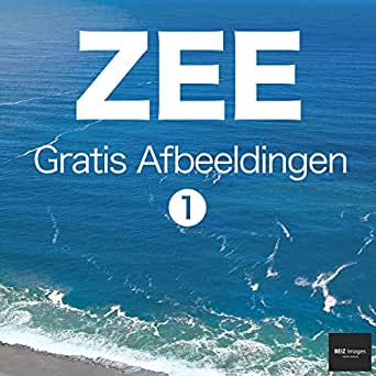 ZEE Gratis Afbeeldingen 1 BEIZ images - Gratis Stockfotos (Dutch ...