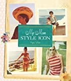 My Mom, Style Icon by Weiss, Piper (2011) Hardcover