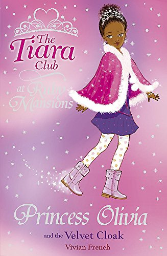 Princess Olivia and the Velvet Cloak (Tiara Club at Ruby Mansions)