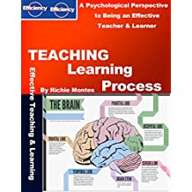 Teaching Learning Process(Education and Study): A psychological perspective to being an effective teacher & learner.