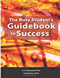 Busy Student's Guidebook to Success, Gabriel Radvansky, 1479331015