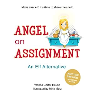 Angel on Assignment: Move over elf. It's time...