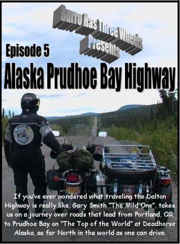 Alaska Prudhoe Bay Highway Driving Motorcycle Travel Touring Books & DVD Series with Gary Smith BMW Ural Sidecar Susuki Klr650 Yamaha Honda (Motorcycle Alaska Dvd)