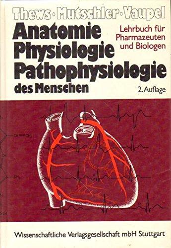 Anatomie, Physiologie, Pathophysiologie des Menschen. Ein Lehrbuch für Pharmazeuten und Biologen
