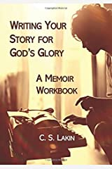 Writing Your Story for God's Glory: A Memoir Workbook Paperback