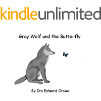 Gray Wolf and the Butterfly (The Gray Wolf Tales Book 1)