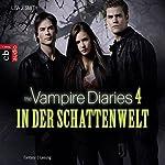 In der Schattenwelt (The Vampire Diaries 4) | Lisa J. Smith