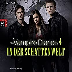 In der Schattenwelt (The Vampire Diaries 4)