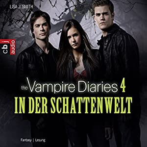 In der Schattenwelt (The Vampire Diaries 4) Hörbuch